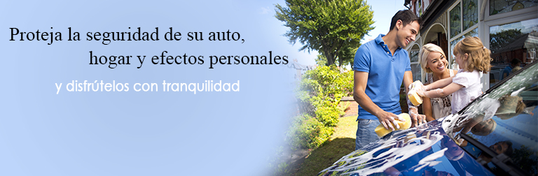 Proteja la seguridad de su auto, hogar y efectos personales y disfrútelos con tranquilidad